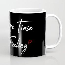 One More Time Coffee Mug