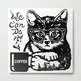 Funny cat motivated by coffee Metal Print