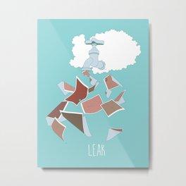 Leak Metal Print