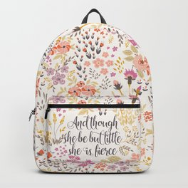 And though she be but little she is fierce (MFP1) Backpack