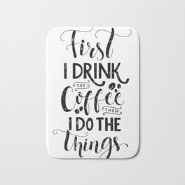 First i drink the coffee, then i do the things Bath Mat