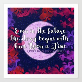Once Upon a Time- The Lunar Chronicles Quote Art Print