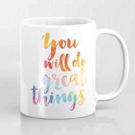 You will do great things Coffee Mug