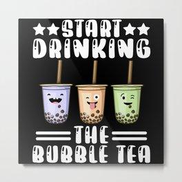 Start Drinking The Bubble Tea Cream Milk Metal Print