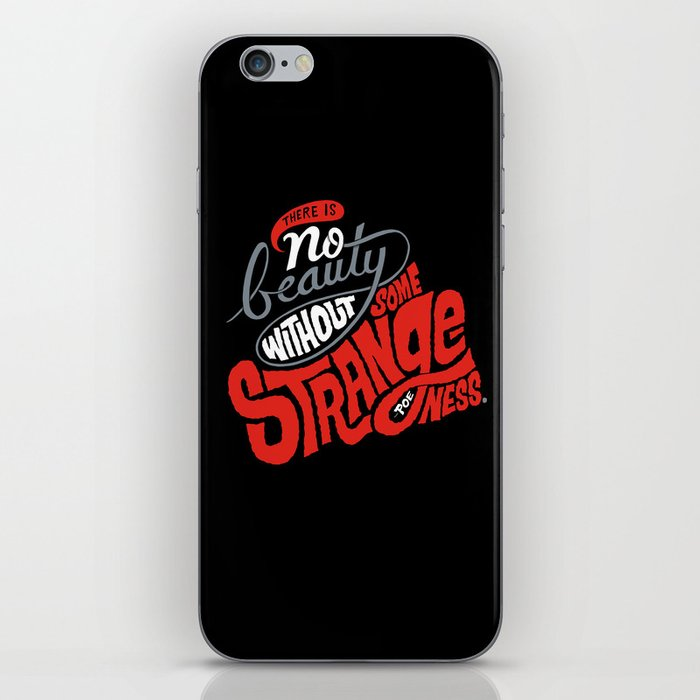 There is no beauty without some strangeness. iPhone Skin