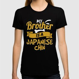 My Brother Is A Japanese Chin T-shirt
