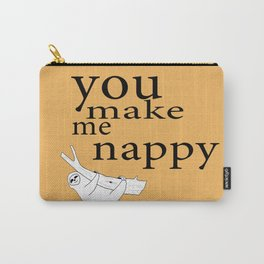 You make me nappy Carry-All Pouch