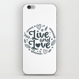 Live and Love iPhone Skin