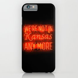 WE'RE NOT IN KANSAS ANYMORE - Neon Sign iPhone Case