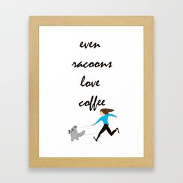Even Raccoons Love Coffee Framed Art Print