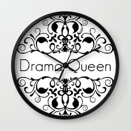Drama Queen funny black & white vintage ornate framed words Wall Clock