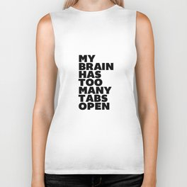 My Brain Has Too Many Tabs Open black-white typographic poster design modern home decor canvas wall Biker Tank
