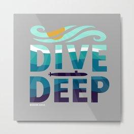 Dive Deep Metal Print