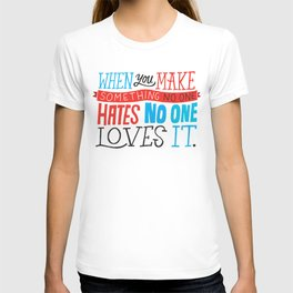 No One Loves It. T-shirt