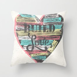 BUILD LOVE Throw Pillow