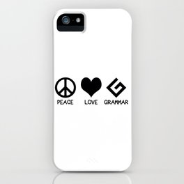 Peace, Love, and Grammar iPhone Case