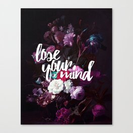 Lose your mind Canvas Print