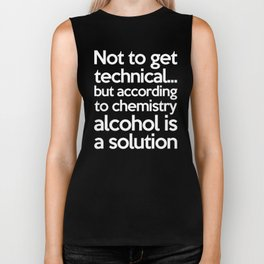 Alcohol Is A Solution Funny Quote Biker Tank