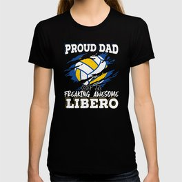 Proud Dad Of A Freaking Awesome Libero Volleyball T-shirt