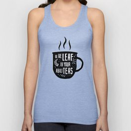 Have Beleaf in Your Abiliteas - Tea Pun Unisex Tank Top