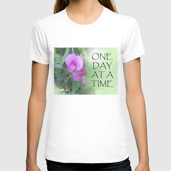 One Day at a Time Sweet Peas T-shirt