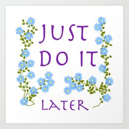 do it later Art Print