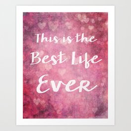 Best Life Ever Typography in Pink Art Print