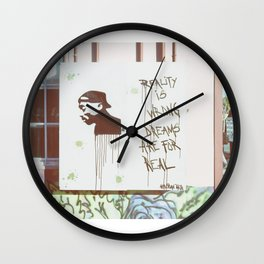 Reality is wrong; dreams are for real. Wall Clock