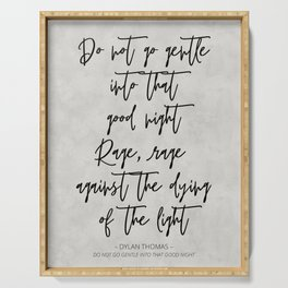 Do Not Go Gentle - Dylan Thomas Quote Serving Tray