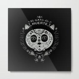 Cat Muerte Metal Print