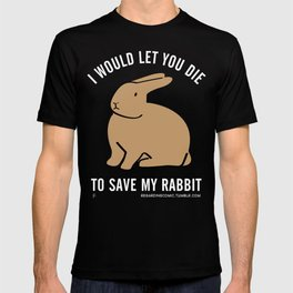 WOULD YOU TOO? T-shirt