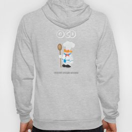 OCD Obsessive cooking disorder Hoody