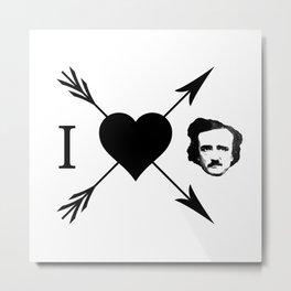 I Love (Heart) Edgar Allan Poe Metal Print