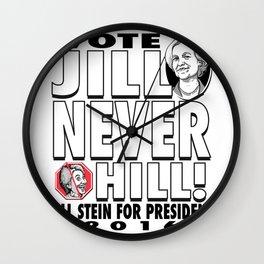Jill stein never hill Wall Clock
