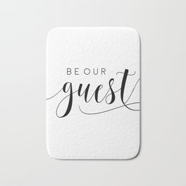 BE OUR GUEST,Calligraphy Quote,Guest Book Sign,Be our Guest Wedding,Anniversary Quote Bath Mat