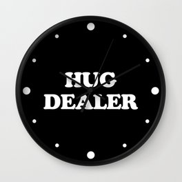 Hug Dealer Funny Quote Wall Clock