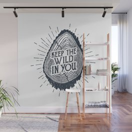 Keep The Wild In You Wall Mural