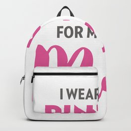I Wear Pink For My Family Breast Cancer Awareness  Backpack