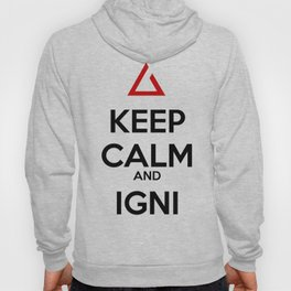 Keep Calm and Igni The Witcher 3 Hoody