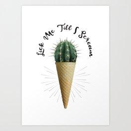 Ice Cream Cone Cactus Succulent Lick Me Scream Erotic Quote Surreal Art Print