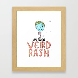 Weird Rash Framed Art Print