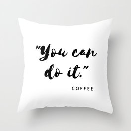 You can do it Throw Pillow