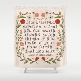 "Anne of Green Gables ""Enjoy Things"" Quote Shower Curtain"