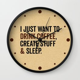 Drink Coffee & Create Stuff Funny Quote Wall Clock