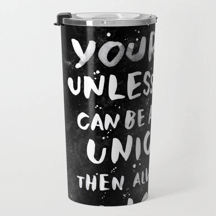 Can YourselfUnless UnicornThen UnicornTravel Mug You A Always Be m80vwnON