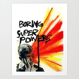Boring Super Powers Art Print