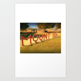 Sure...I'd Mount Isa Art Print