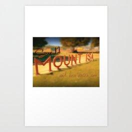 Sure...I'd Mount Isa Art Print
