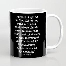 Charles Bukowski Quote Circus Black Coffee Mug