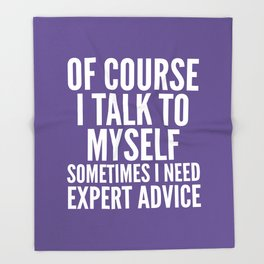 Of Course I Talk To Myself Sometimes I Need Expert Advice (Ultra Violet) Throw Blanket